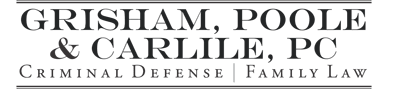 Grisham and Poole, P.C. Criminal Defense and Family Law